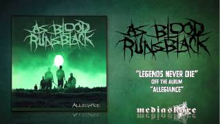 "As Blood Runs Black ""Legends Never Die"""