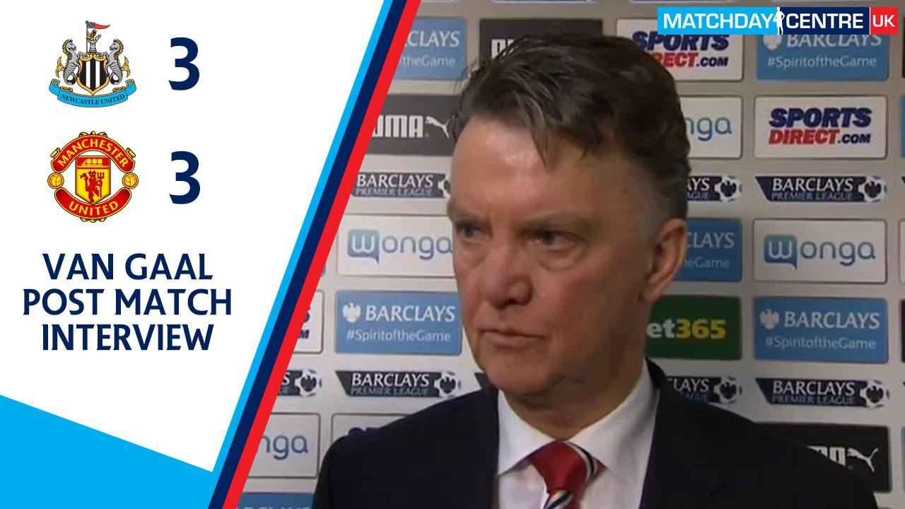 Newcastle United 3-3 Manchester United : Louis Van Gaal
