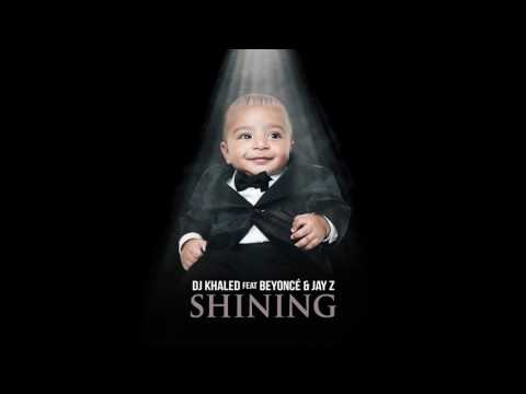 DJ Khaled ft Beyoncè & Jay Z - Shining (Audio)