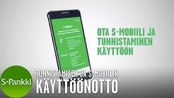 Ota S-mobiili ja tunnistaminen käyttöön | S-Pankki