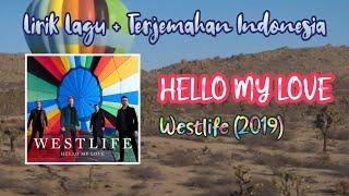 Westlife - Hello My Love (Lyrics)   Lirik Lagu dan Terjemahan Bahasa Indonesia