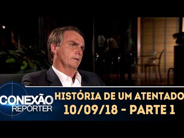 A História de um Atentado - Parte 1 | Conexão Repórter (10/09/18)