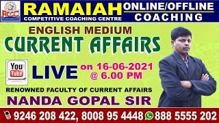 GK \u0026 CURRENT AFFAIRS BY NANDAGOPAL SIR | 16-06-21 TODAY 6:00 PM to 7:00 PM| Ramaiah Coaching Center