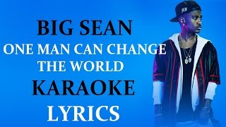 Video BIG SEAN - ONE MAN CAN CHANGE THE WORLD KARAOKE VERSION LYRICS download MP3, 3GP, MP4, WEBM, AVI, FLV Juni 2018