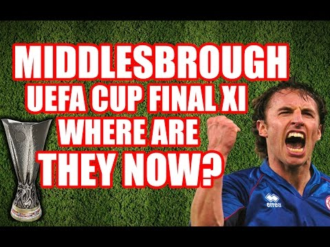 Middlesbrough UEFA Cup Final XI: WHERE ARE THEY NOW?