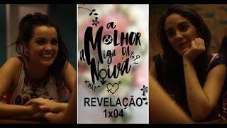 Скачать A MELHOR AMIGA DA NOIVA 1x04 Revelação