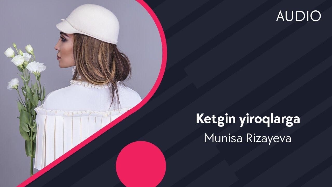 Munisa Rizayeva — Ketgin yiroqlarga | Муниса Ризаева — Кетгин йирокларга (music version)