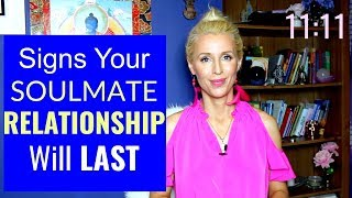 5 SIGNS Your SOULMATE Relationship Will LAST