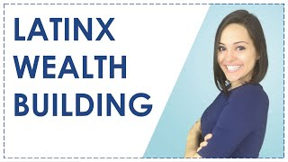 3 WAYS TO BUILD WEALTH (LATINX WEBINAR)