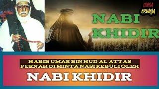 NABI KHIDIR minta nasi kebuli pada Habib Umar bin Hud Al Athos