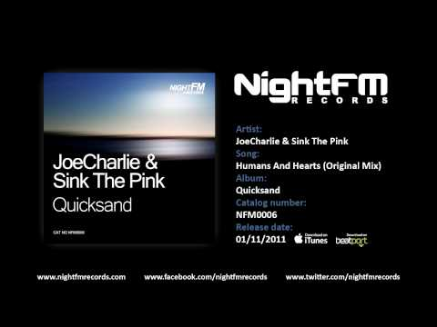 JoeCharlie & Sink The Pink - Humans And Hearts (Original Mix)