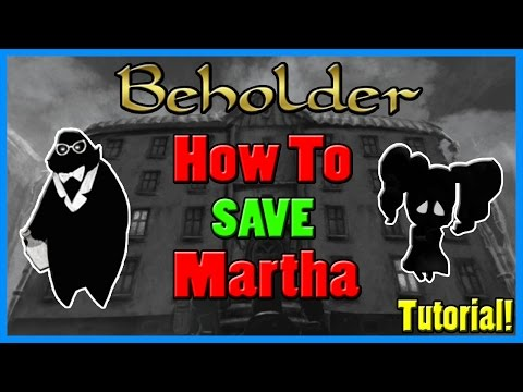 Beholder: How To Save Martha - Tutorial