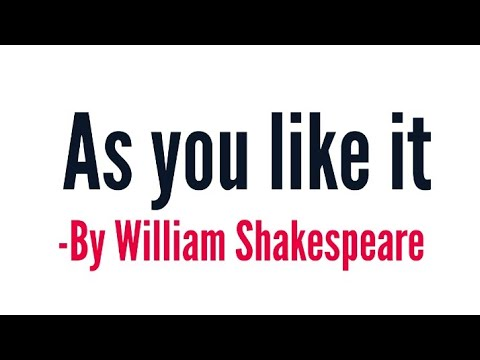 as you like it by William Shakespeare summary Explanation and full analysis in hindi