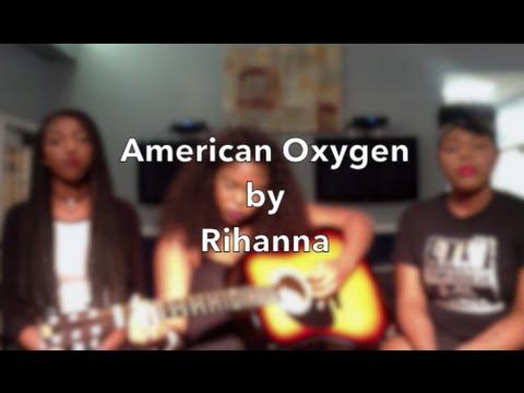 American Oxygen - Rihanna (High Class Cover)