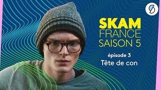 SKAM FRANCE S5 - Épisode 3 (intégral)