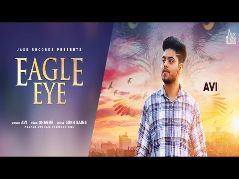 Eagle Eye | (Full Song) | Avi | New Punjabi Songs 2018 | Latest Punjabi Songs 2018 | Jass Records