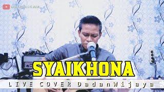 Download lagu DADAN WIJAYA - SYAIKHONA (video lirik) LIVE COVER
