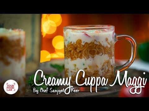 Creamy Cuppa Maggi Recipe | Chef Sanjyot Keer | Your Food Lab