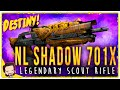 NL Shadow 701X (Year 2) Legendary Scout Rifle | Gameplay Review | Destiny (The Taken King)