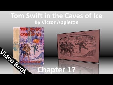 Chapter 17 - Tom Swift in the Caves of Ice by Victor Appleton