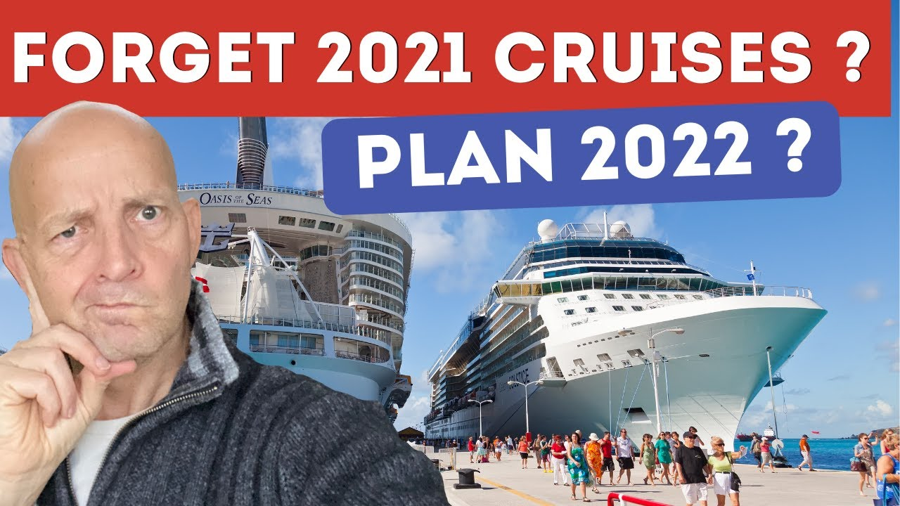 Download 7 Reasons You Should Forget 2021 Cruises And Plan 2022