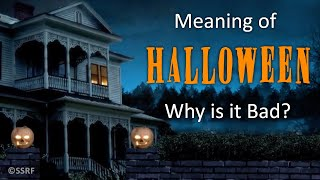 Meaning of Halloween - reasons to stop celebrating it