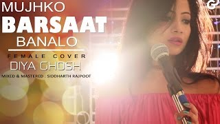 Download lagu Mujhko Barsaat Bana Lo | JUNOONIYAT | Female Cover | Diya Ghosh | Armaan Malik | Jeet Gannguli