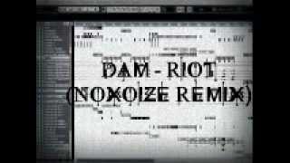 DAM - Riot (Noxoize Remix)