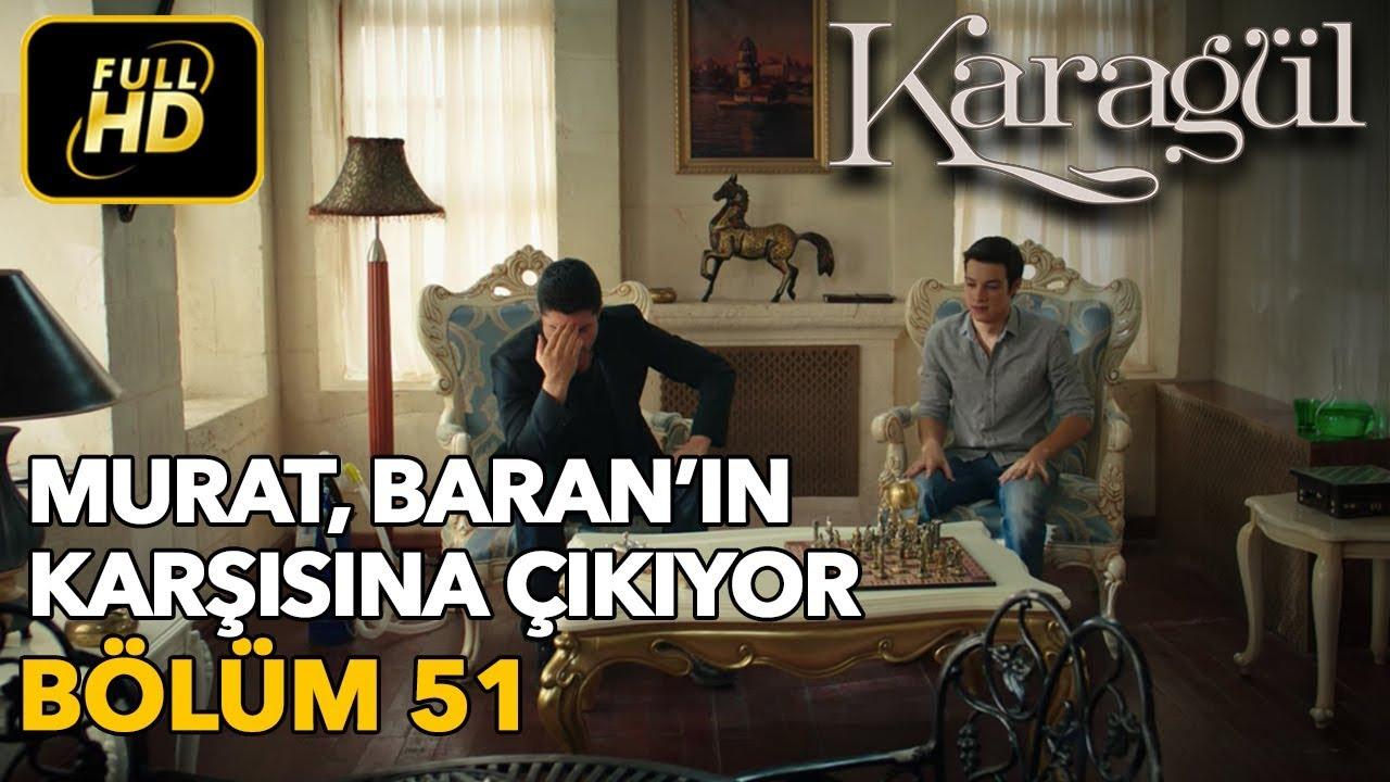 Karagül 51. Bölüm / Full HD (Tek Parça) - Murat Baran'ın Karşısına Çıkıyor