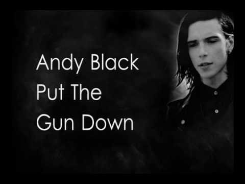 Andy Black - Put The Gun Down ((With Lyrics))