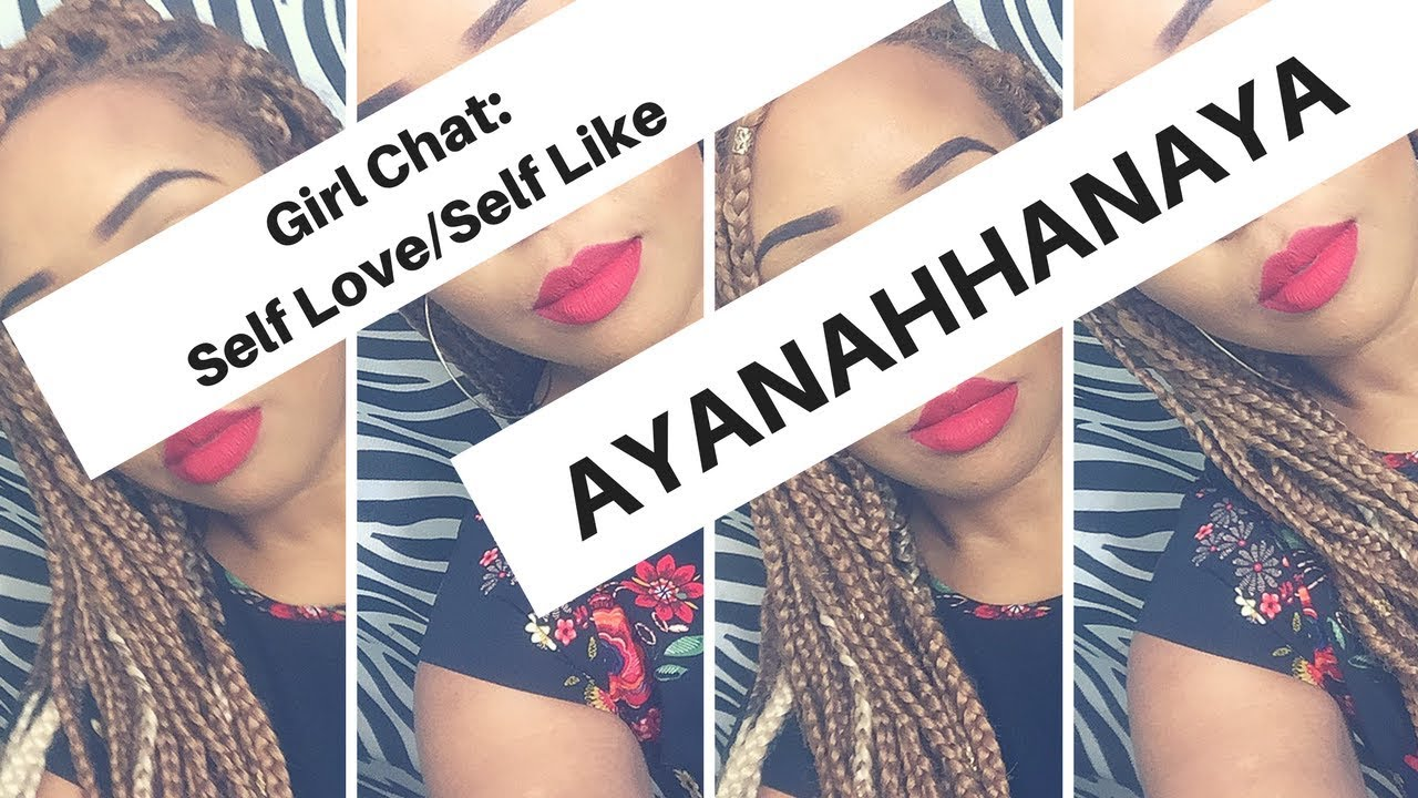 Girl Chat: Self Love/Self Like Pt.1