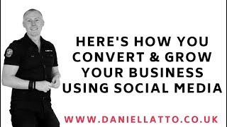 Here's How You Convert & Grow Your Business Using Social Media