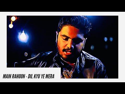 Main Rahoon Ya Na Rahoon - Dil Kyu Ye Mera | Amaal Malik | KK | Unplugged (Cover)