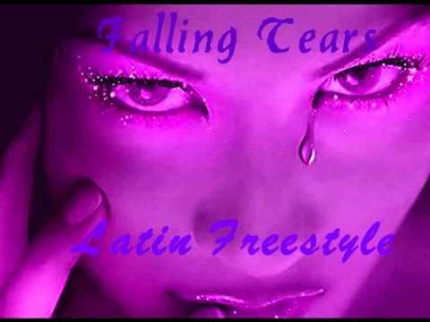 Falling Tears She Said Latin Freestyle