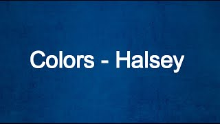 Download Colors - Halsey (Lyrics) MP3 song and Music Video