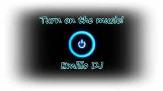 Turn on the music! by Emilio Dj