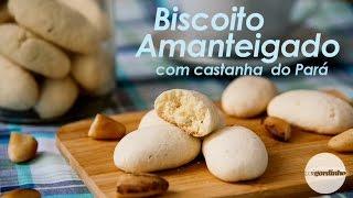 biscoito amanteigado com castanho do pará vaigordinho rapidinho 06