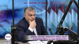 Orbán Viktor: operatív törzs segíti a koronavírus elleni védekezést