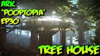ARK:Survival Evolved  EP30 TREE HOUSE BUILD