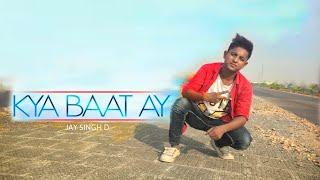 Kya bat hai | Harrdy sandhu | Choreography by | Jay Singh D