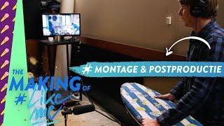 The making of #LikeMe | De magie van montage en postproductie