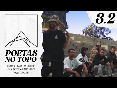 Poetas no Topo 3.2 - Raillow | Xamã | LK | Choice | Leal | Síntese | Ghetto | Lord (Prod. Slim & TH)
