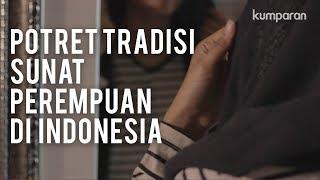 Melihat Tradisi Sunat Perempuan di Indonesia