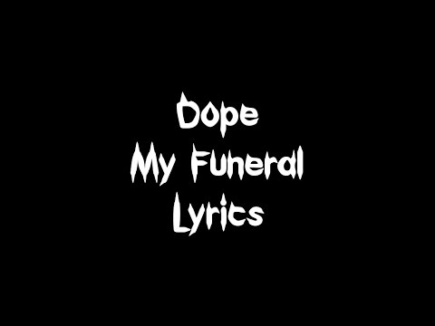 Dope - My Funeral [Lyrics]