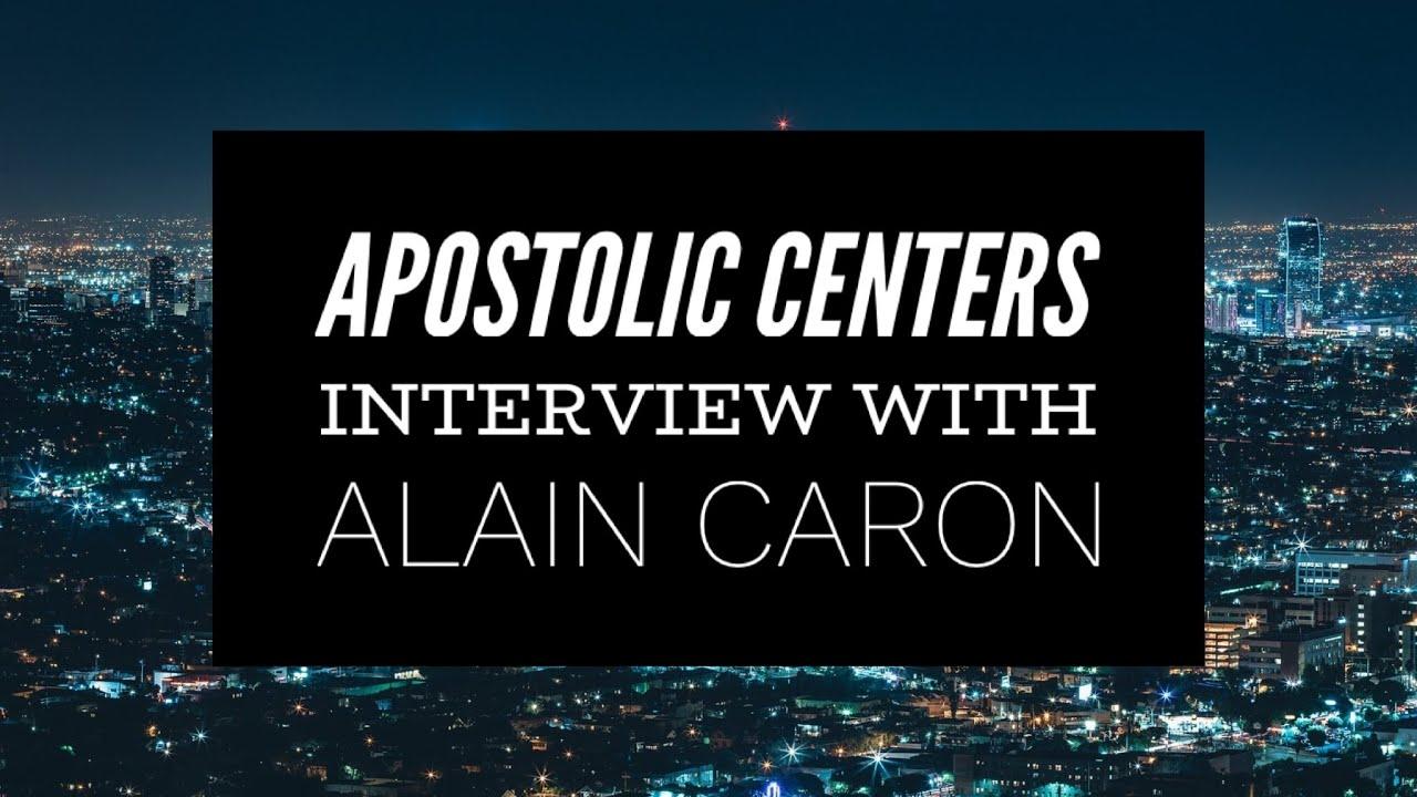 Apostolic Centers | Interview with Alain Caron
