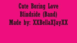 Cute Boring Love Lyrics Blindside
