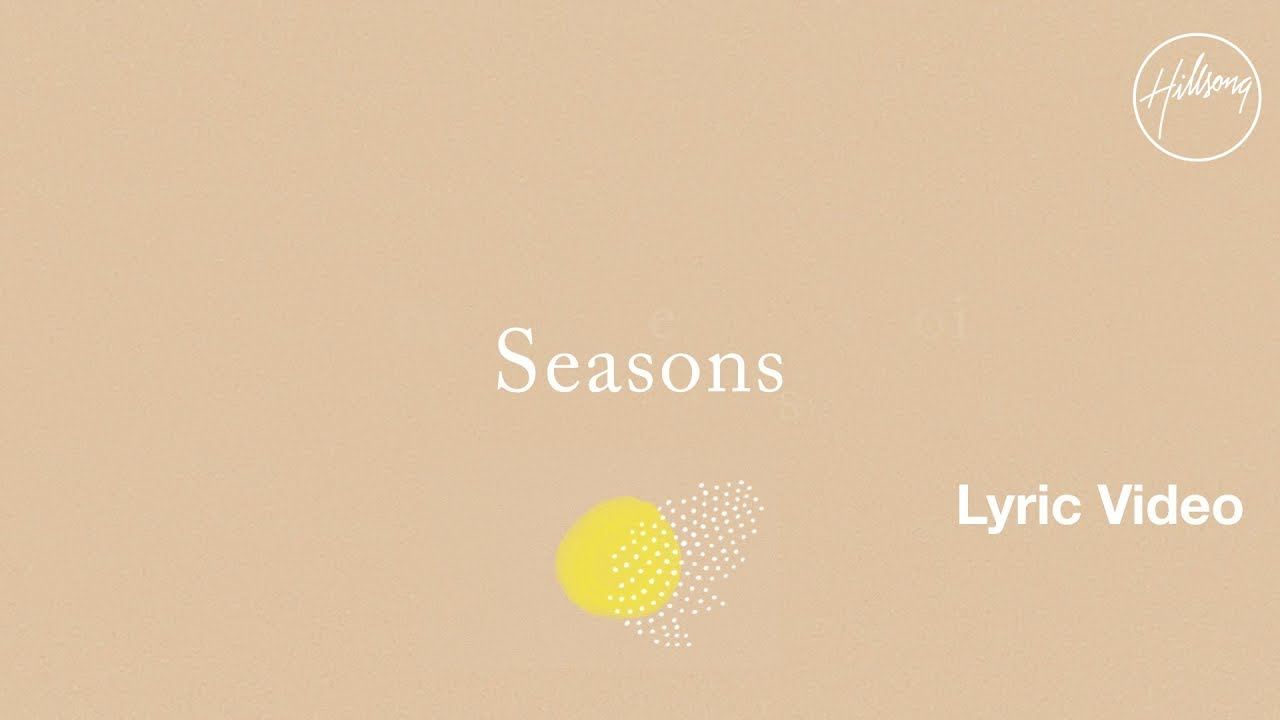 Seasons lyric video hillsong worship youtube seasons lyric video hillsong worship stopboris Images