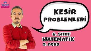 Kesir Problemleri | Kesirler | 6. Sınıf Matematik Konu Anlatımları