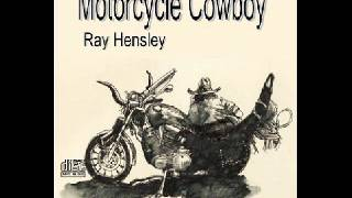 Motorcycle Cowboy - Ray Hensley
