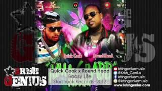 Quick Cook Ft. Round Head - Boasy Life [Gum & Grabba Riddim] April 2017